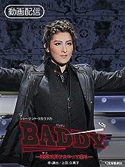 BADDY-悪党は月からやって来る-('18年月組・東京・千秋楽)