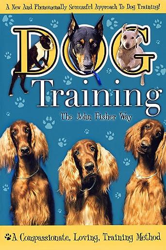 Dog Training: The John Fisher Way [OV]