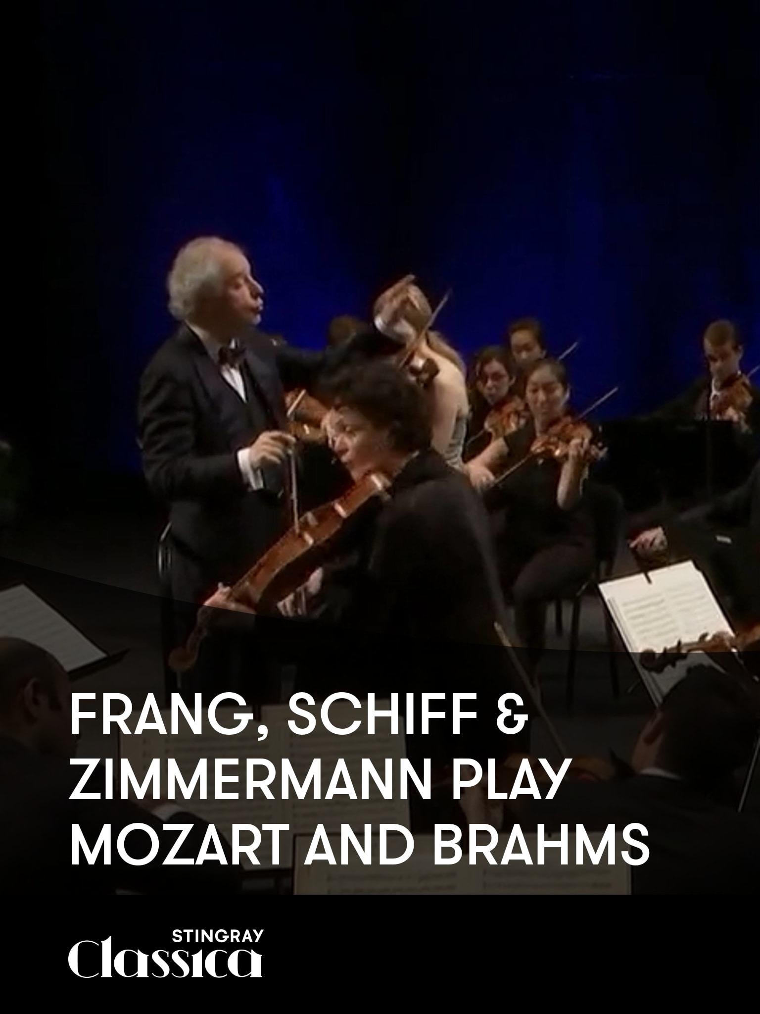Frang, Schiff and Zimmermann spielen Mozart and Brahms