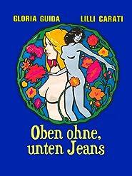 Oben ohne, unten Jeans