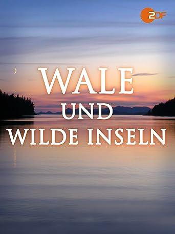 Wale und wilde Inseln