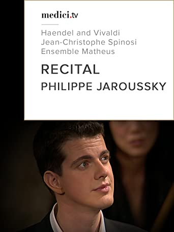 Recital, Philippe Jaroussky - Handel, Vivaldi - Jean-Christophe Spinosi and the Ensemble Matheus [OV]