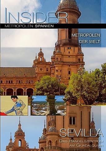 Insider Metropolen - Sevilla