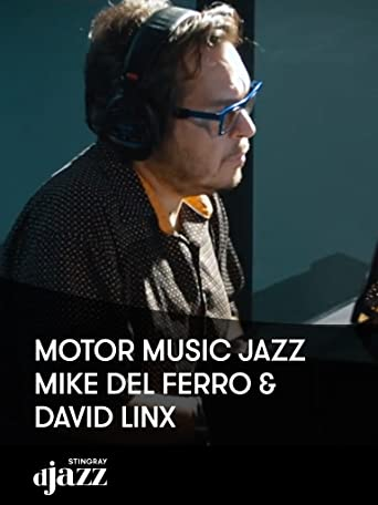 Motor Music Jazz - Mike Del Ferro and David Linx
