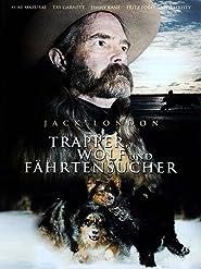 Jack London - Trapper, Wolf und Fährtensucher