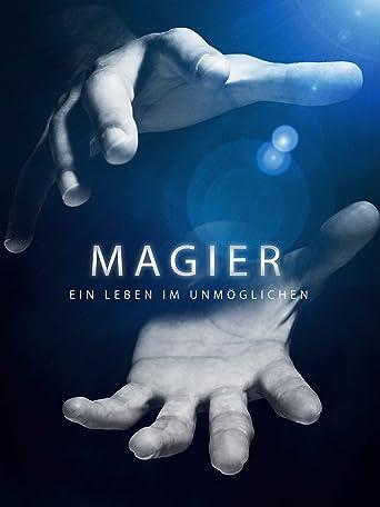 Magier: Ein Leben im Unmöglichen (Magicians: Life in the Impossible)