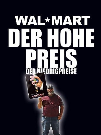 Wal Mart - Der Hohe Preis der Niedrigpreise