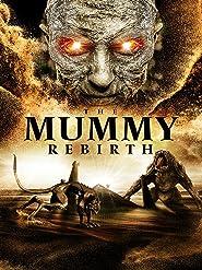 The Mummy Rebirth