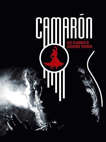 Camaron - Als Flamenco Legende wurde