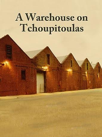 A Warehouse on Tchoupitoulas [OV]