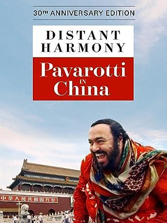 Distant Harmony: Pavarotti in China [OV]