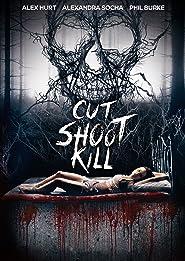 Cut, Shoot, Kill