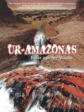 Ur-Amazonas - Fluss aus der Wüste