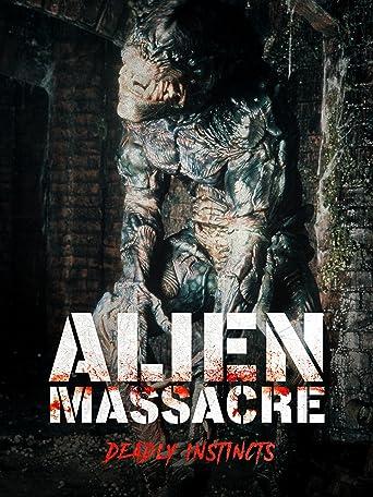 Alien Massacre - Deadly Instincts