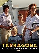 Tarragona - Ein Paradies in Flammen