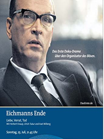 Eichmanns Ende - Liebe, Verrat, Tod