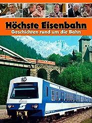 Höchste Eisenbahn - Geschichten rund um die Eisenbahn