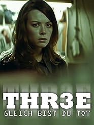 Thr3e - Gleich bist du tot