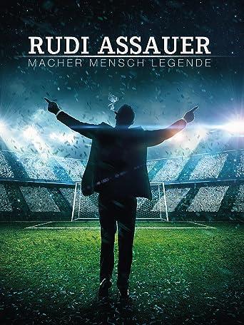 Rudi Assauer - Macher. Mensch. Legende