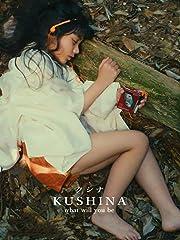 クシナ/KUSHINA, what will you