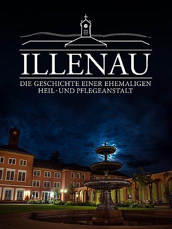 Illenau - die Geschichte einer ehemaligen Heil- und Pflegeanstalt