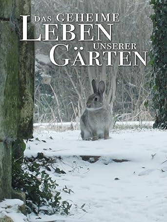 Das geheime Leben unserer Gärten