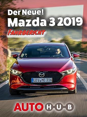 Der Neue! Mazda 3 2019 - Fahrbericht