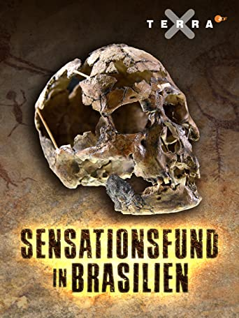 Sensationsfund in Brasilien - Die ersten Amerikaner