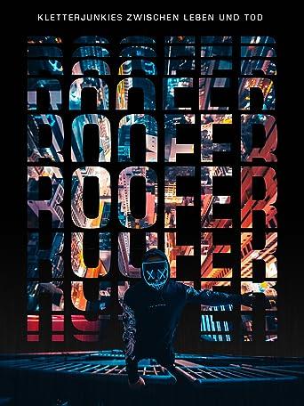Roofer - Kletterjunkies zwischen Leben und Tod