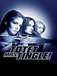 Tötet Mrs. Tingle!
