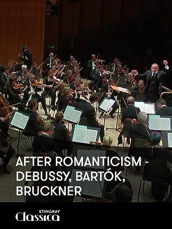 Nach der Romantik - Debussy, Bartók, Bruckner