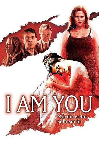 I Am You - Mörderische Sehnsucht