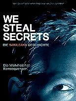 We Steal Secrets: Die WikiLeaks Geschichte