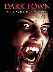 Dark Town - Die Nacht Der Vampire