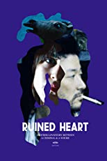 Ruined heart: Another Lovestory Between a Criminal and a Whore