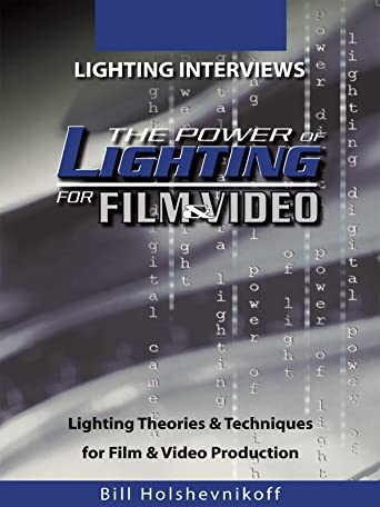 The Power Of Lighting For Film & Video: Lighting Interviews [OV]