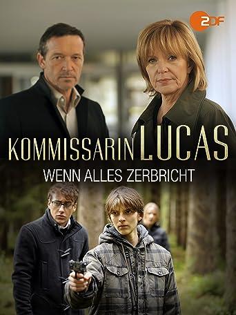 Kommissarin Lucas - Wenn alles zerbricht