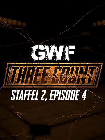 GWF Three Count - Die Wrestling-Serie, Staffel 2, Episode 4