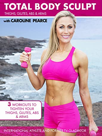 Total Body Sculpt: Tighten yours Thighs, Glutes, Abs & Arms with Caroline Pearce [OV]