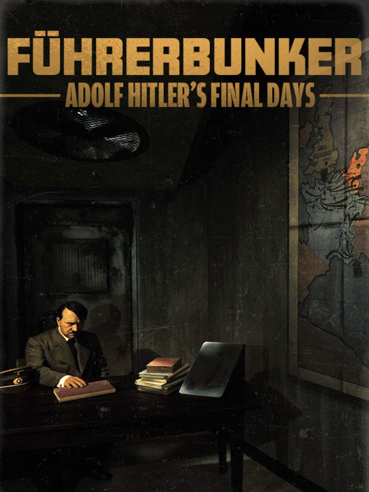Führerbunker: Adolf Hitler's Final Days