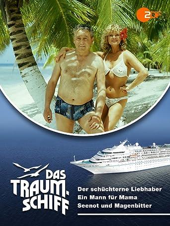 Das Traumschiff - Der schüchterne Liebhaber / Ein Mann für Mama / Seenot und Magenbitter