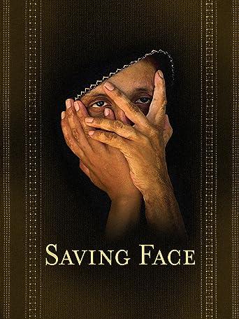 Saving Face - Gebt mir mein Gesicht zurück