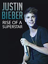 Justin Bieber: Rise of a Superstar