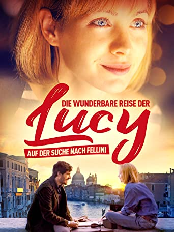 Die wunderbare Reise der Lucy - Auf der Suche nach Fellini