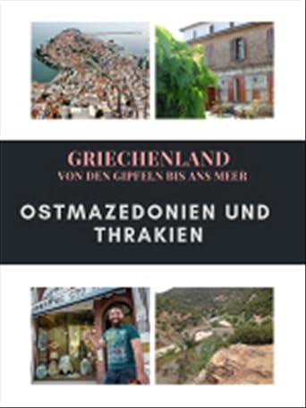 Griechenland - Von den Gipfeln bis ans Meer - Ostmazedonien und Thrakien