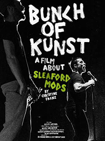 Bunch of Kunst: A Film about Sleaford Mods (OmU)