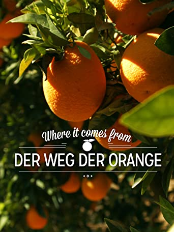 Where it comes from: Der Weg der Orange