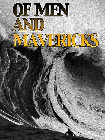 Of Men and Mavericks