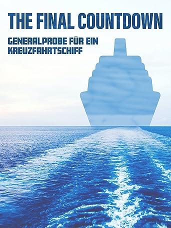 The Final Countdown - Generalprobe für ein Kreuzfahrtschiff