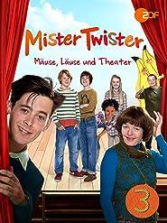 Mister Twister: Mäuse, Läuse und Theater